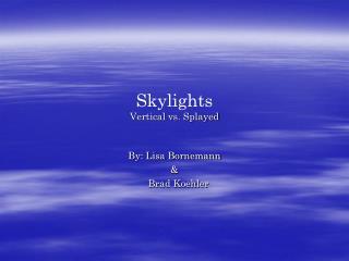 Skylights Vertical vs. Splayed