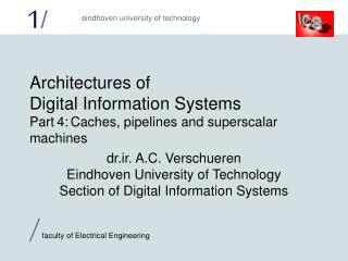 Architectures of Digital Information Systems Part 4:	Caches, pipelines and superscalar machines