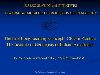 EU LEGISLATION and INITIATIVES  TRAINING and MOBILITY OF PROFESSIONALS IN GEOLOGY
