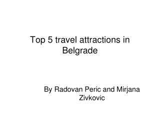 Top 5 travel attractions in Belgrade