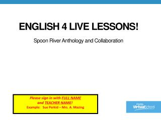 English 4 Live Lessons! Spoon River Anthology and Collaboration