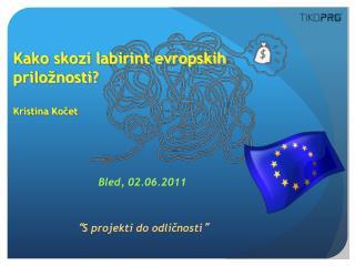 Kako skozi labirint evropskih prilo�nosti? Kristina Ko?et