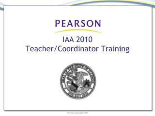 IAA 2010  Teacher/Coordinator Training