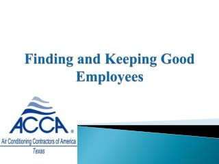Finding and Keeping Good Employees