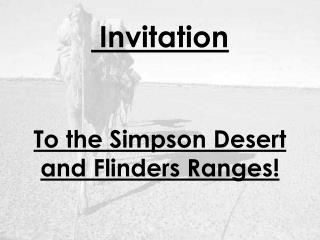 Invitation To the Simpson Desert and Flinders Ranges!