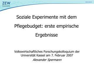 Soziale Experimente mit dem Pflegebudget: erste empirische Ergebnisse