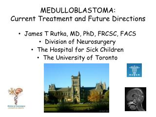 MEDULLOBLASTOMA:   Current Treatment and Future Directions