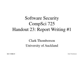Software Security CompSci 725 Handout 23: Report Writing #1