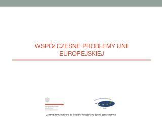 Współczesne Problemy Unii Europejskiej