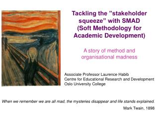 A story of method and organisational madness