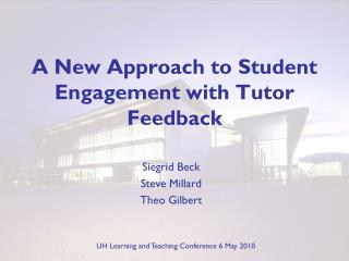 A New Approach to  S tudent Engagement with Tutor Feedback