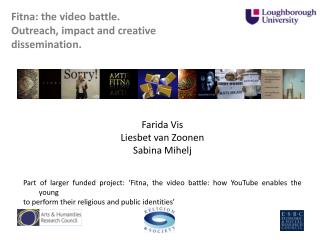 Fitna: the video battle.  Outreach, impact and creative dissemination.