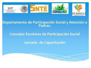 Departamento de Participación Social y Atención a Padres.