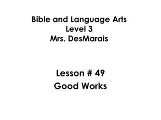 Bible and Language Arts Level 3 Mrs. DesMarais