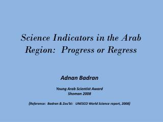 Science Indicators in the Arab Region:  Progress or Regress