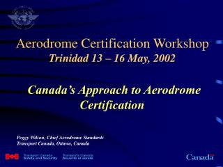 Peggy Wilson, Chief Aerodrome Standards Transport Canada, Ottawa, Canada