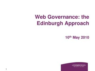 Web Governance: the Edinburgh Approach 10 th  May 2010