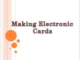 Making Electronic Cards