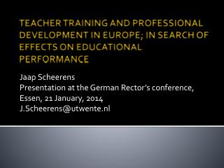 Jaap Scheerens  Presentation at the German Rector ' s conference, Essen, 21 January, 2014