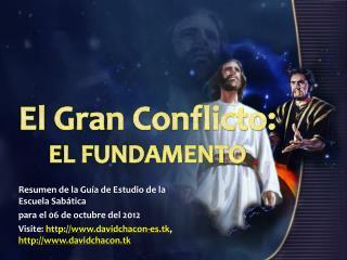 El Gran Conflicto: EL FUNDAMENTO