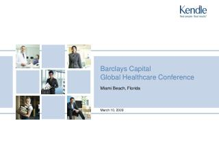 Barclays Capital  Global Healthcare Conference