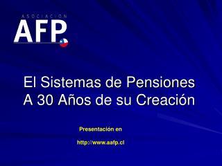 El Sistemas de Pensiones A 30 Años de su Creación