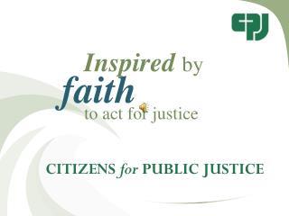 CITIZENS  for  PUBLIC JUSTICE