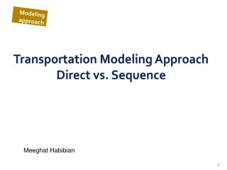 Transportation Modeling Approach Direct vs. Sequence