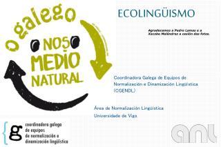 Área de Normalización Lingüística Universidade  de Vigo