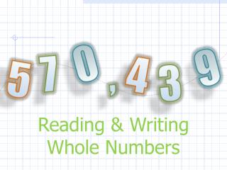Reading & Writing  Whole Numbers
