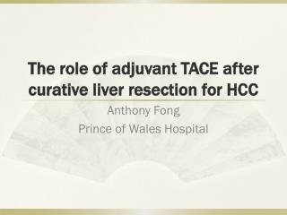The role of adjuvant TACE after curative liver resection for HCC