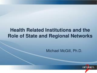Health Related Institutions and the  Role of State and Regional Networks