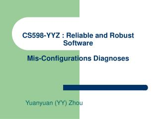CS598-YYZ : Reliable and Robust Software Mis-Configurations Diagnoses