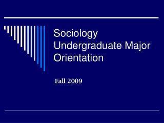 Sociology Undergraduate Major Orientation