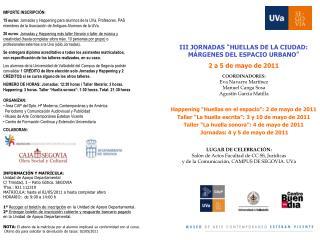 """III JORNADAS  """" HUELLAS DE LA CIUDAD: MÁRGENES DEL ESPACIO URBANO """" 2 a 5 de mayo de 2011"""