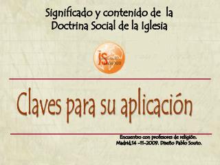 Significado y contenido de  la Doctrina Social de la Iglesia