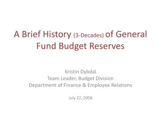 A Brief History  (3-Decades)  of General Fund Budget Reserves