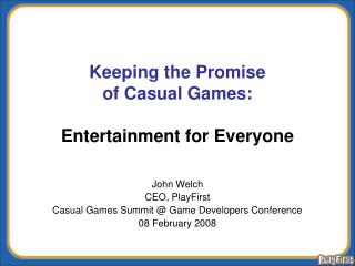 Keeping the Promise  of Casual Games:  Entertainment for Everyone
