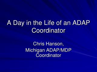 A Day in the Life of an ADAP Coordinator