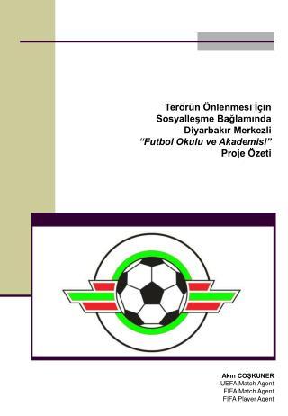 """Terörün Önlenmesi İçin Sosyalleşme Bağlamında Diyarbakır Merkezli """"Futbol Okulu ve Akademisi"""""""