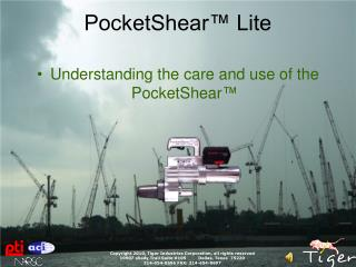 Understanding the care and use of the PocketShear ™