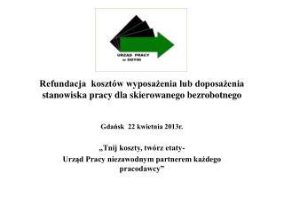 Refundacja  kosztów wyposażenia lub doposażenia stanowiska pracy dla skierowanego bezrobotnego
