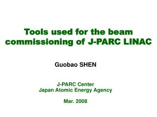 Tools used for the beam commissioning of J-PARC LINAC