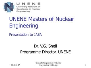 UNENE Masters of Nuclear Engineering Presentation to JAEA