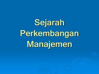 Sejarah Perkembangan Manajemen