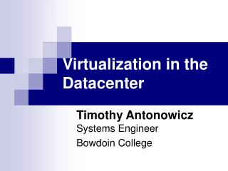Virtualization in the Datacenter