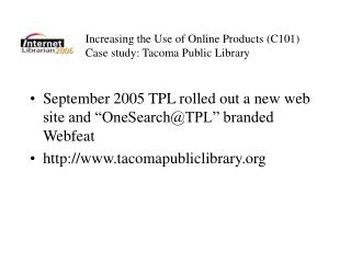 Increasing the Use of Online Products (C101) Case study: Tacoma Public Library