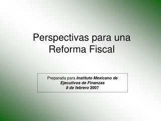 Perspectivas para una Reforma Fiscal
