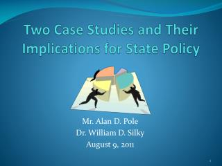 Two Case Studies and Their Implications for State Policy