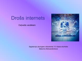 Dro�s internets